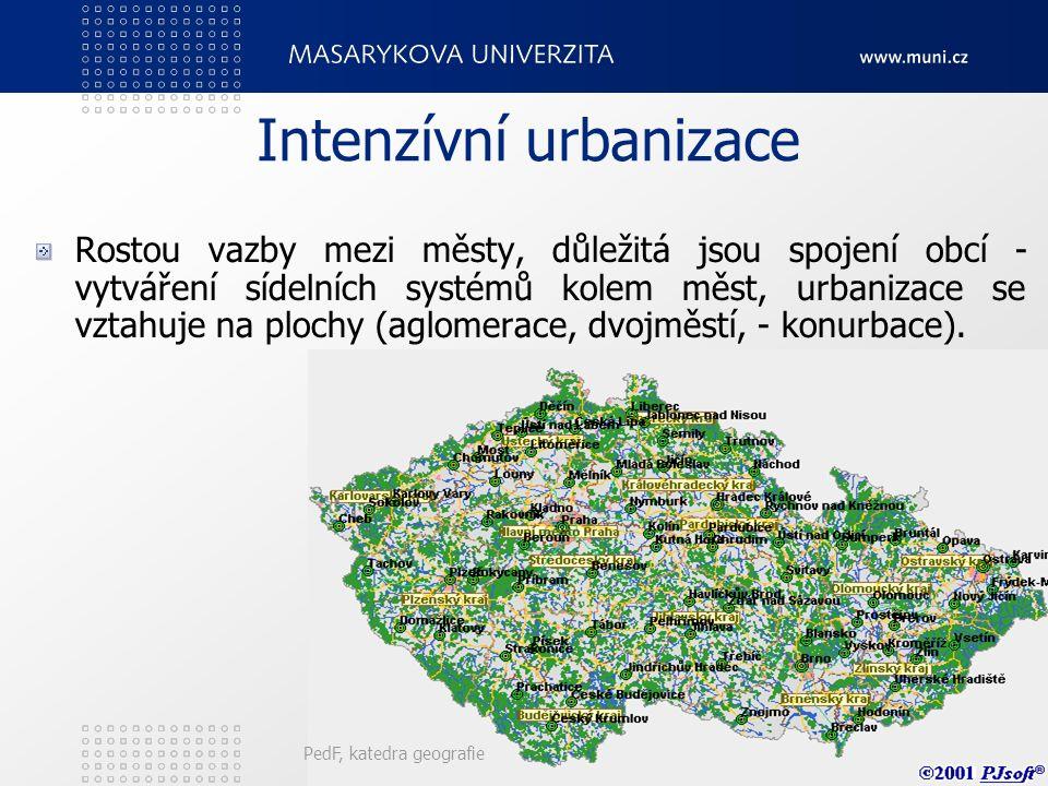 Extenzívní urbanizace Migrace do měst a růst měst jako sídel - roste počet městského obyvatelstva a to směřuje do měst jako bodů. PedF, katedra geogra