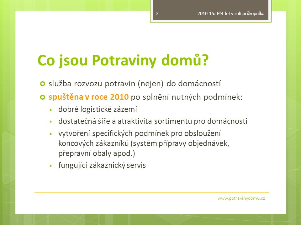 Zázemí služby  provozovatelem jsou KBJ VELKOOBCHODY s.r.o.