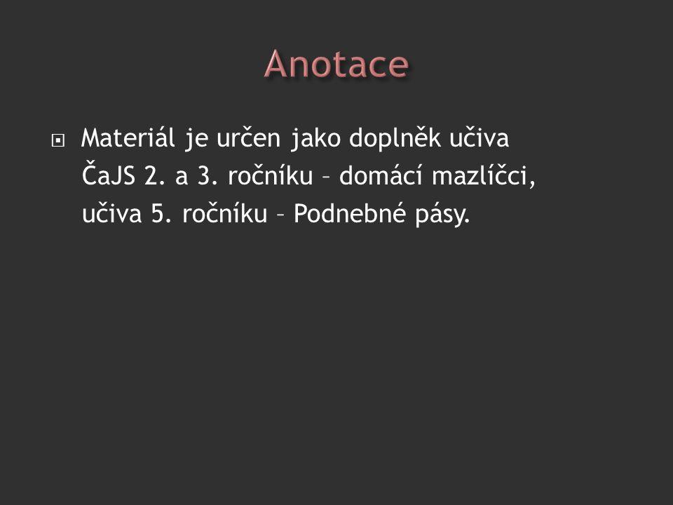  Materiál je určen jako doplněk učiva ČaJS 2. a 3.