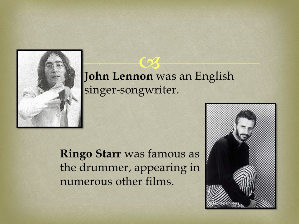  John Lennon was an English singer-songwriter.