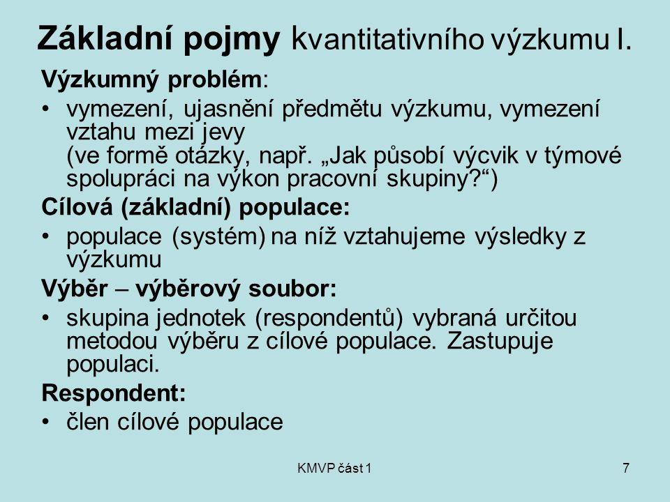 KMVP část 18 Proměnná – znak (indikátor): symbolické vyjádření vlastností, měřitelné, indikuje stav veličiny (např.