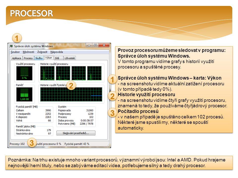 Poznámka: Na trhu existuje mnoho variant procesorů, významní výrobci jsou: Intel a AMD. Pokud hrajeme nejnovější herní tituly, nebo se zabýváme editac