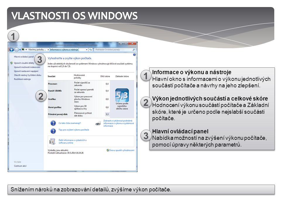 Informace o výkonu a nástroje Hlavní okno s informacemi o výkonu jednotlivých součástí počítače a návrhy na jeho zlepšení.