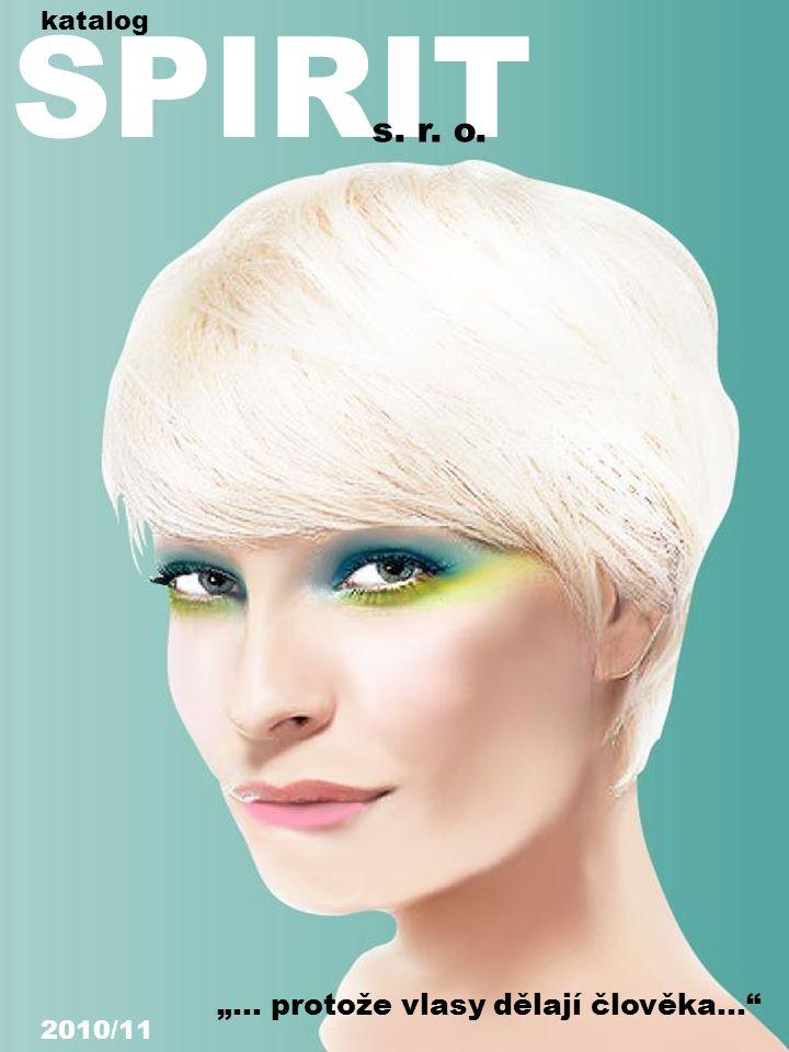 """SPIRIT s. r. o. """"… protože vlasy dělají člověka… katalog 2010/11"""