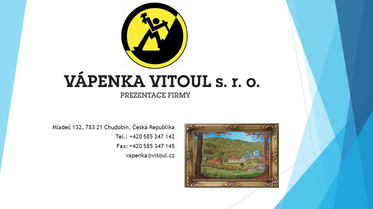Mladeč 132, 783 21 Chudobín, Česká Republika Tel.: +420 585 347 142 Fax: +420 585 347 145 vapenka@vitoul.cz