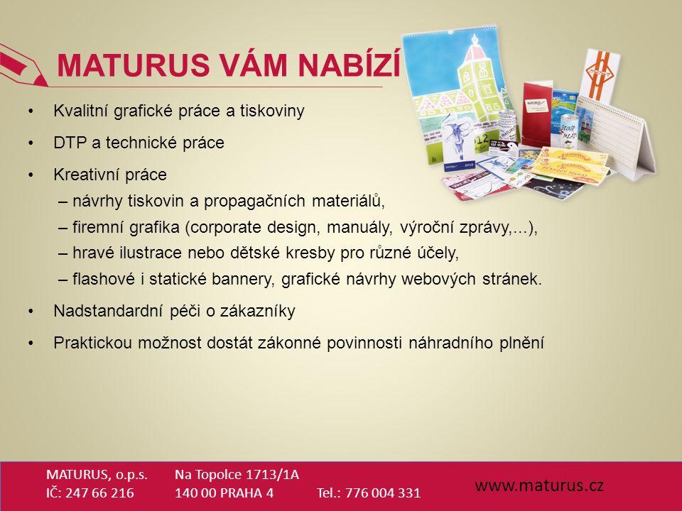 www.maturus.cz Na Topolce 1713/1A 140 00 PRAHA 4 Tel.: 776 004 331 MATURUS, o.p.s.