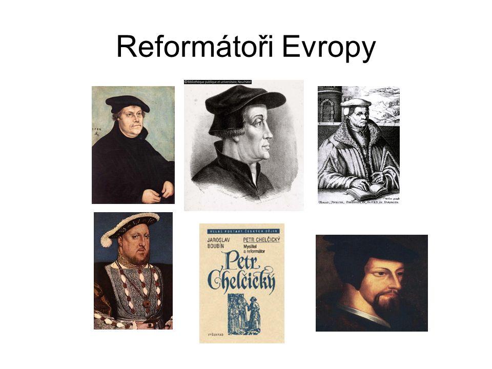 Nové reformované církve Luteránská Kalvínská Anglikánská Jednota bratrská Utrakvistická (kališnická) Sev.