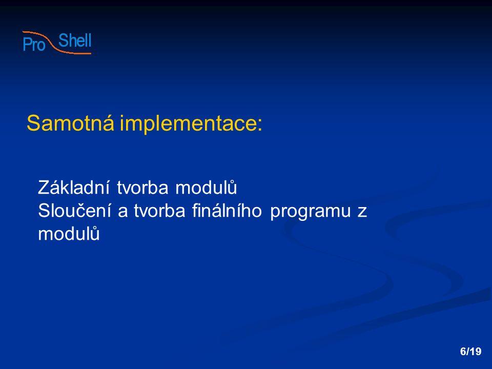 Základní tvorba modulů Sloučení a tvorba finálního programu z modulů 6/19 Samotná implementace: