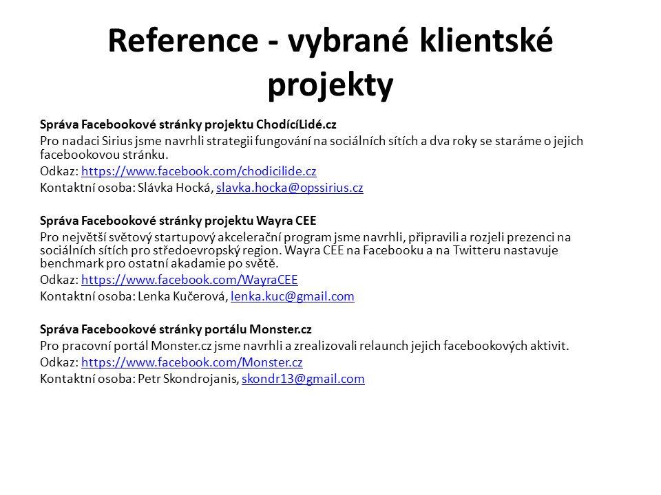 Reference - vybrané klientské projekty Správa Facebookové stránky projektu ChodícíLidé.cz Pro nadaci Sirius jsme navrhli strategii fungování na sociálních sítích a dva roky se staráme o jejich facebookovou stránku.