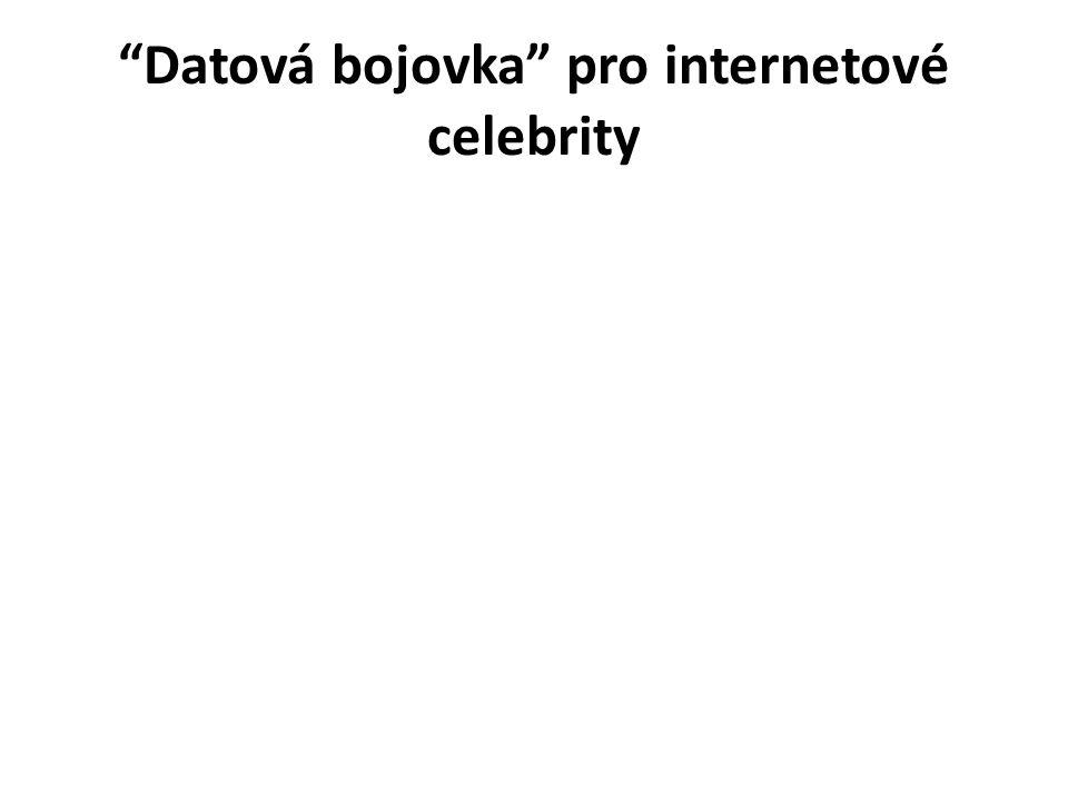 Datová bojovka pro internetové celebrity