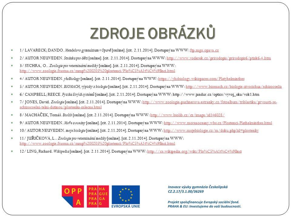 ZDROJE OBRÁZKŮ 1/ LAVARECK; DANDO. Mendelovo gymnázium v Opav ě [online]. [cit. 2.11.2014]. Dostupný na WWW: ftp.mgo.opava.czftp.mgo.opava.cz 2/ AUTOR