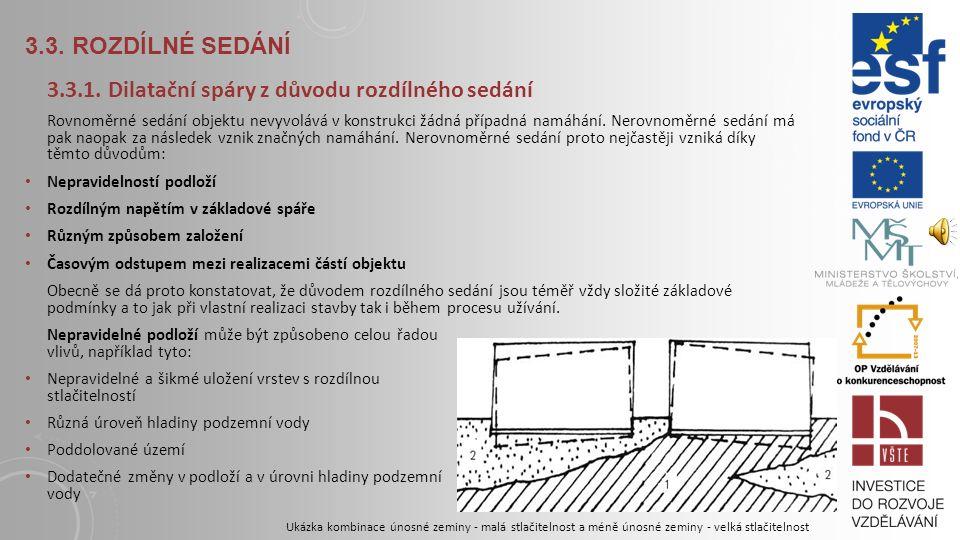 3.2.2. ZÁSADY ŘEŠENÍ DILATAČNÍCH SPÁR V NOSNÉ KONSTRUKCI Maximální přípustné vzdálenosti mezi dilatačními spárami v budovách s ocelovou konstrukcí