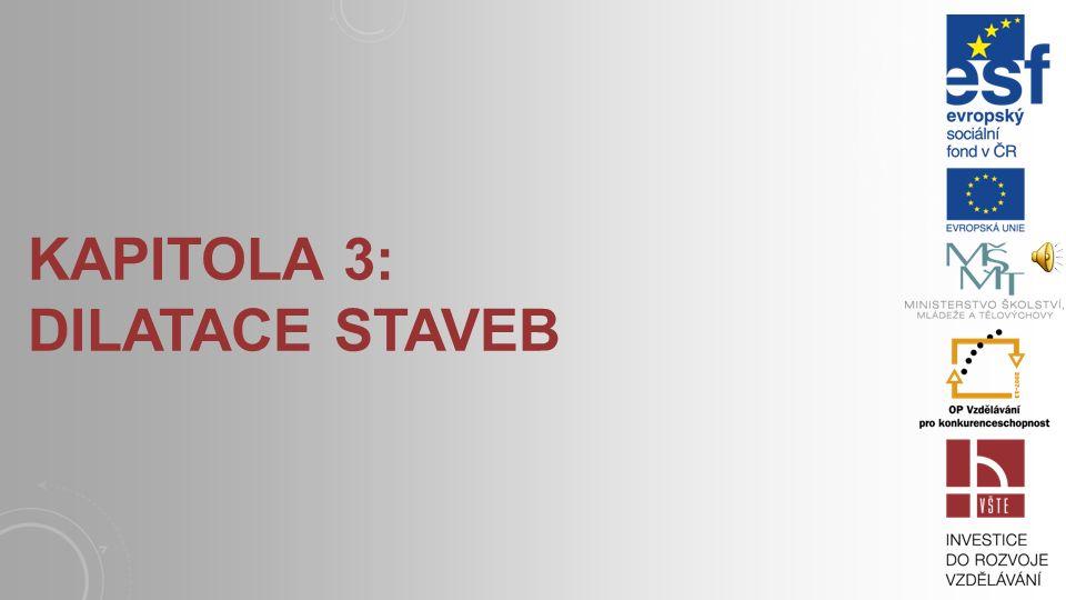 KAPITOLA 3: DILATACE STAVEB