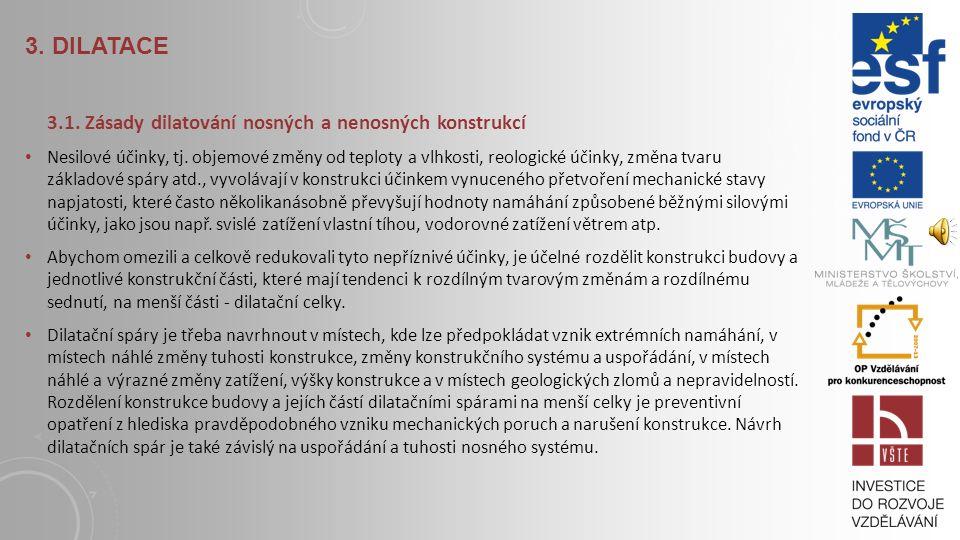 3.DILATACE 3.1. Zásady dilatování nosných a nenosných konstrukcí Nesilové účinky, tj.
