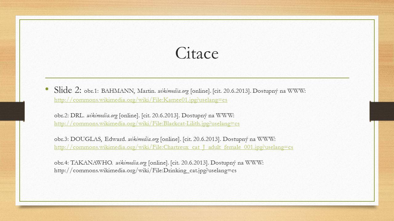 Citace Slide 2: obr.1: BAHMANN, Martin. wikimedia.org [online]. [cit. 20.6.2013]. Dostupný na WWW: http://commons.wikimedia.org/wiki/File:Kamee01.jpg?