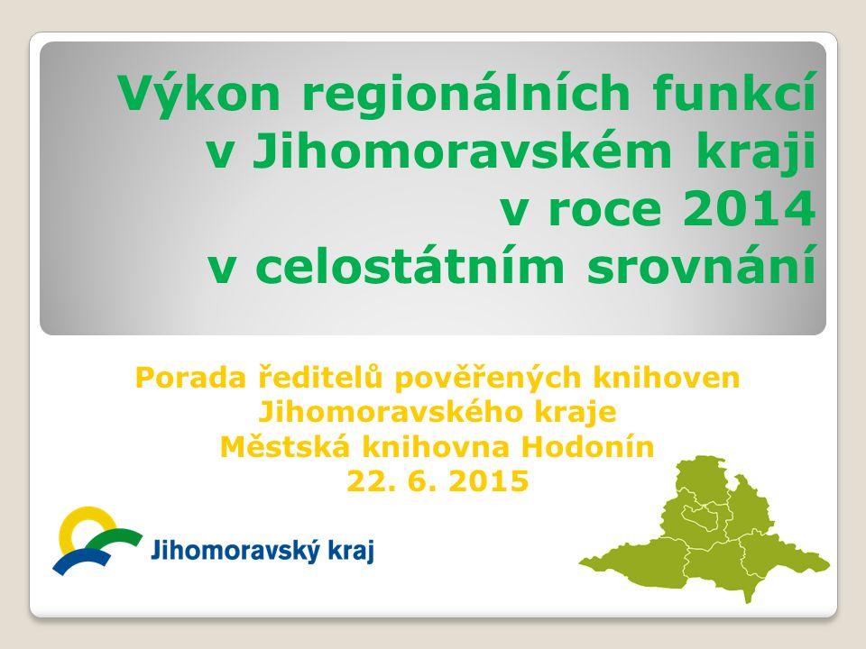 Výkon regionálních funkcí v Jihomoravském kraji v roce 2014 v celostátním srovnání Porada ředitelů pověřených knihoven Jihomoravského kraje Městská knihovna Hodonín 22.