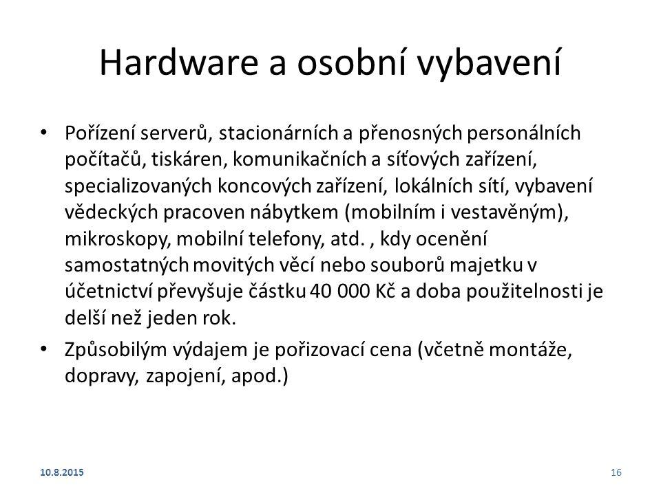 Hardware a osobní vybavení Pořízení serverů, stacionárních a přenosných personálních počítačů, tiskáren, komunikačních a síťových zařízení, specializo