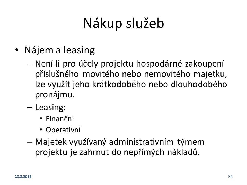 Nákup služeb Nájem a leasing – Není-li pro účely projektu hospodárné zakoupení příslušného movitého nebo nemovitého majetku, lze využít jeho krátkodob