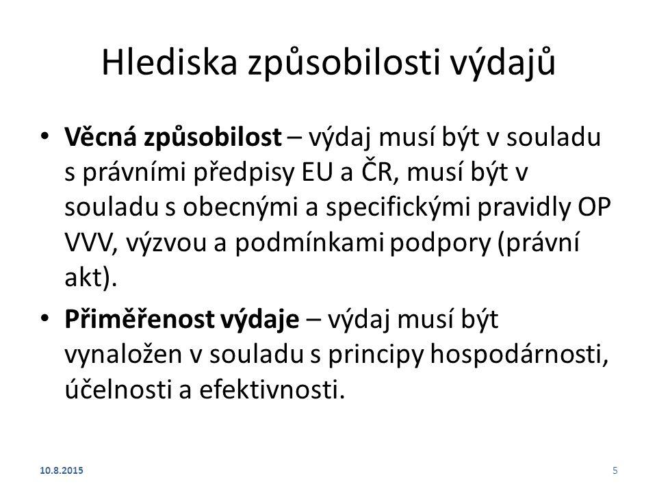 Hlediska způsobilosti výdajů Věcná způsobilost – výdaj musí být v souladu s právními předpisy EU a ČR, musí být v souladu s obecnými a specifickými pr