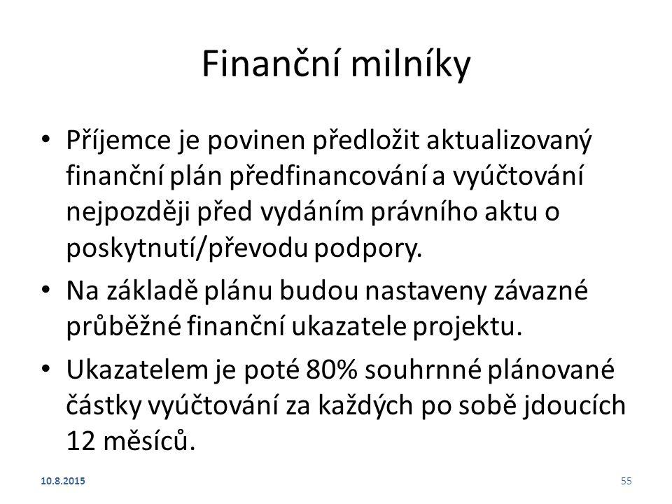 Finanční milníky Příjemce je povinen předložit aktualizovaný finanční plán předfinancování a vyúčtování nejpozději před vydáním právního aktu o poskyt