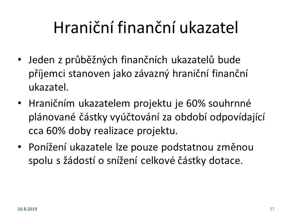 Hraniční finanční ukazatel Jeden z průběžných finančních ukazatelů bude příjemci stanoven jako závazný hraniční finanční ukazatel. Hraničním ukazatele