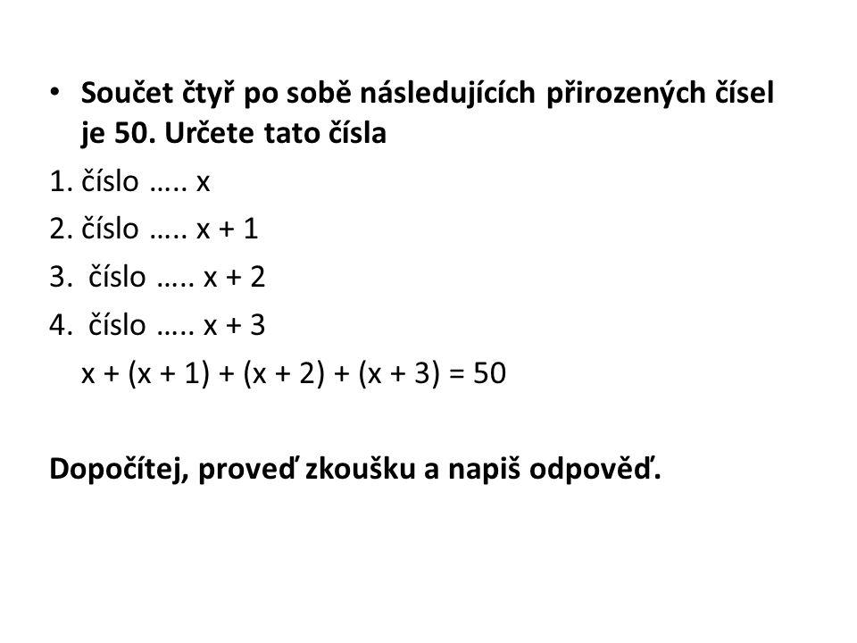 Součet čtyř po sobě následujících přirozených čísel je 50.
