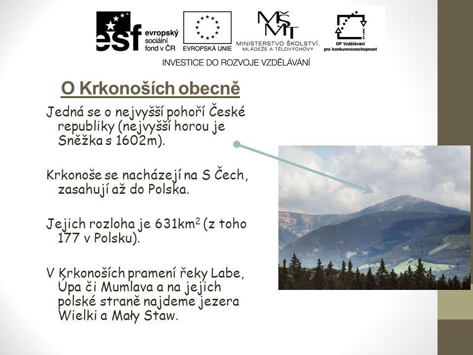 O Krkonoších obecně Jedná se o nejvyšší pohoří České republiky (nejvyšší horou je Sněžka s 1602m). Krkonoše se nacházejí na S Čech, zasahují až do Pol