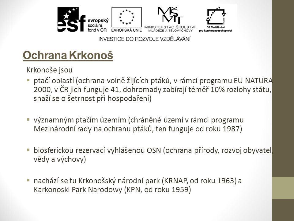 Ochrana Krkonoš Krkonoše jsou  ptačí oblastí (ochrana volně žijících ptáků, v rámci programu EU NATURA 2000, v ČR jich funguje 41, dohromady zabírají