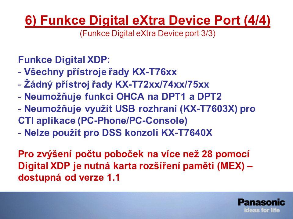6) Funkce Digital eXtra Device Port (4/4) (Funkce Digital eXtra Device port 3/3) Funkce Digital XDP: - Všechny přístroje řady KX-T76xx - Žádný přístro