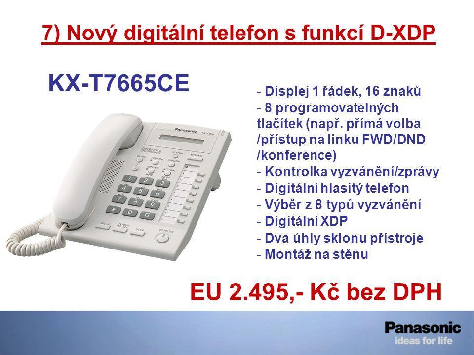7) Nový digitální telefon s funkcí D-XDP KX-T7665CE - Displej 1 řádek, 16 znaků - 8 programovatelných tlačítek (např. přímá volba /přístup na linku FW