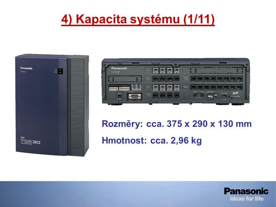 4) Kapacita systému (1/11) Rozměry: cca. 375 x 290 x 130 mm Hmotnost: cca. 2,96 kg