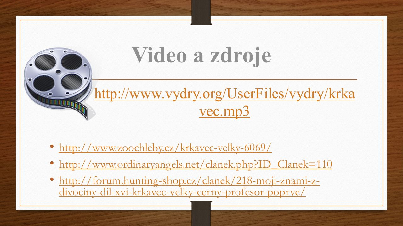 Video a zdroje http://www.zoochleby.cz/krkavec-velky-6069/ http://www.ordinaryangels.net/clanek.php?ID_Clanek=110 http://forum.hunting-shop.cz/clanek/218-moji-znami-z- divociny-dil-xvi-krkavec-velky-cerny-profesor-poprve/ http://forum.hunting-shop.cz/clanek/218-moji-znami-z- divociny-dil-xvi-krkavec-velky-cerny-profesor-poprve/ http://www.vydry.org/UserFiles/vydry/krka vec.mp3