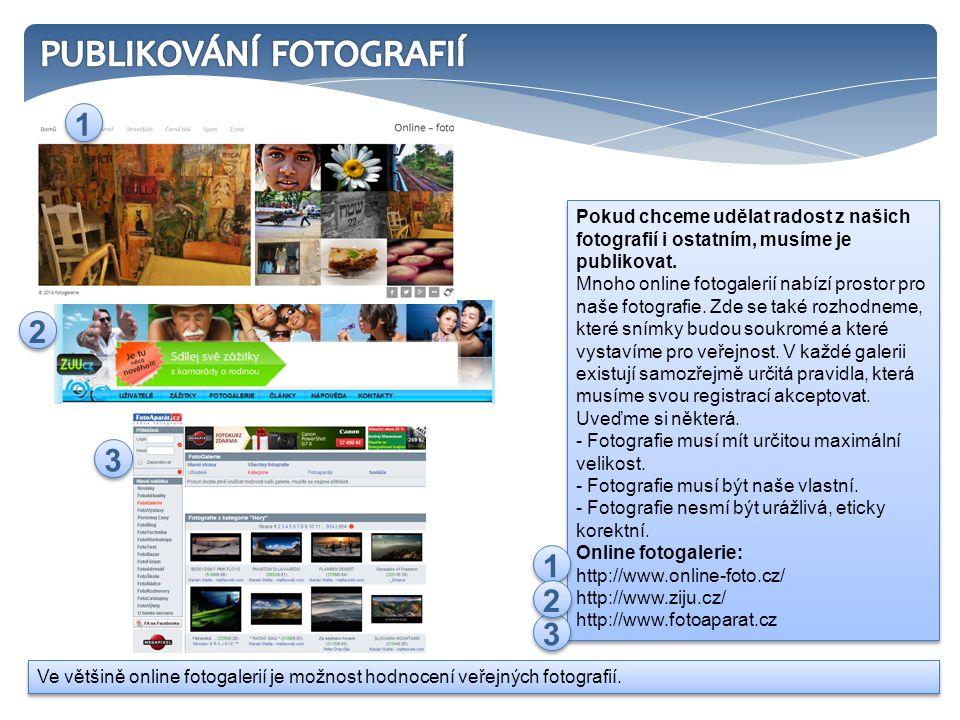 Pokud chceme udělat radost z našich fotografií i ostatním, musíme je publikovat. Mnoho online fotogalerií nabízí prostor pro naše fotografie. Zde se t