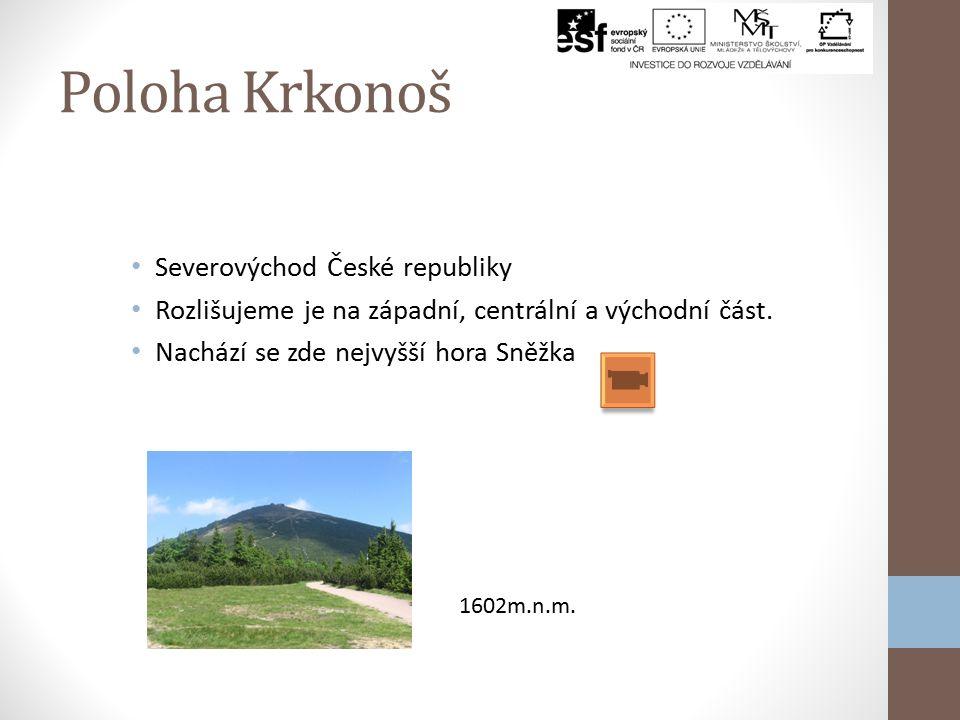 Poloha Krkonoš Severovýchod České republiky Rozlišujeme je na západní, centrální a východní část.