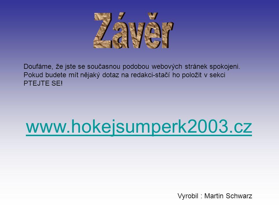 Doufáme, že jste se současnou podobou webových stránek spokojeni.