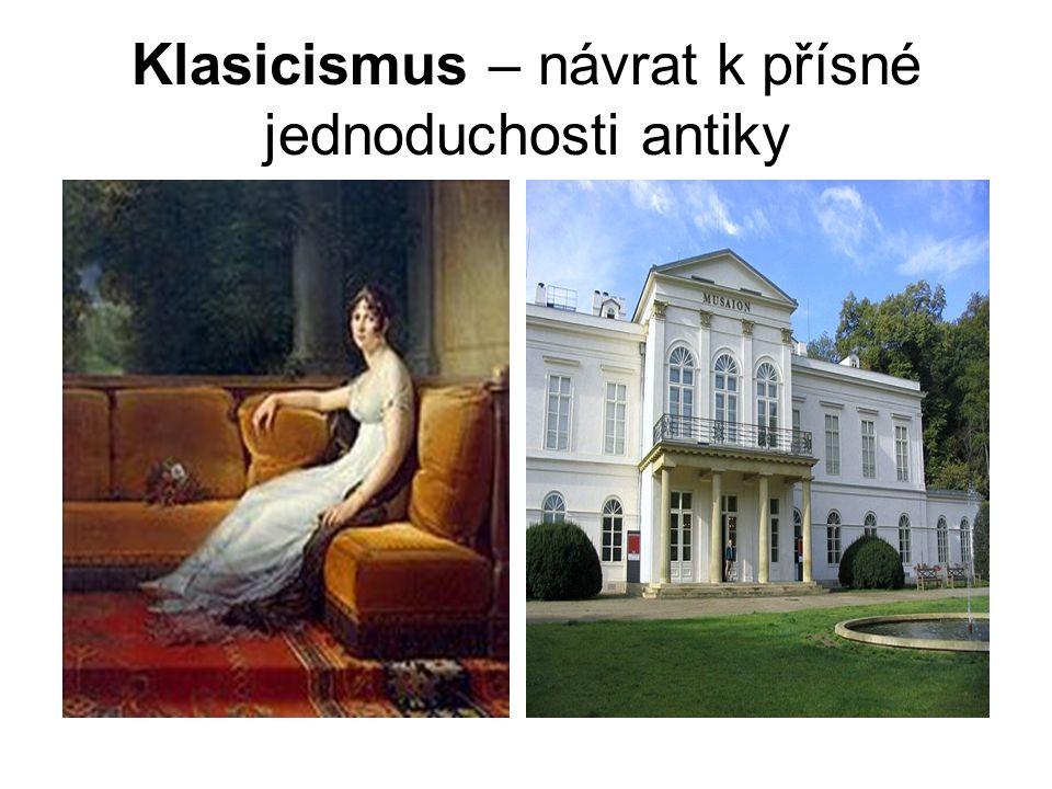 Klasicismus – návrat k přísné jednoduchosti antiky