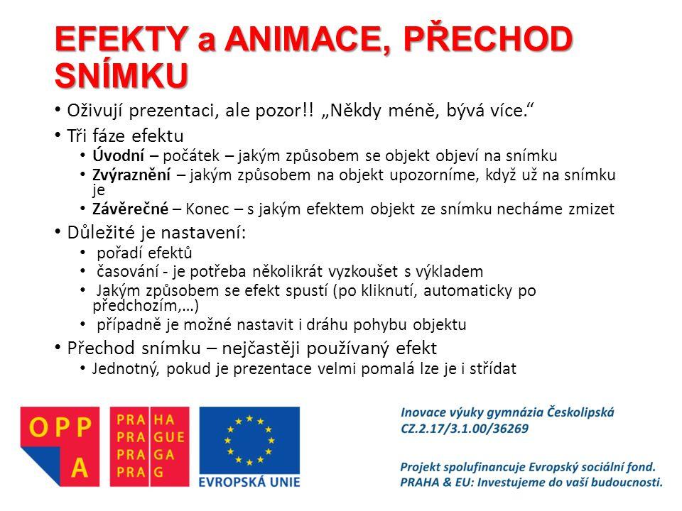 EFEKTY a ANIMACE, PŘECHOD SNÍMKU Oživují prezentaci, ale pozor!.