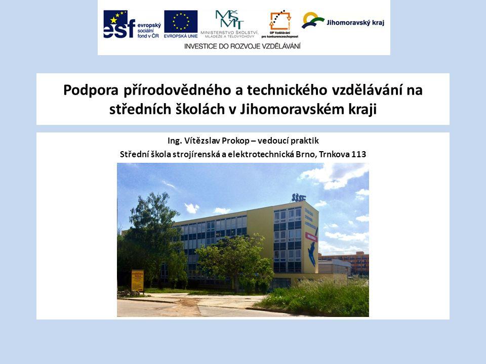 Podpora přírodovědného a technického vzdělávání na středních školách v Jihomoravském kraji Ing.