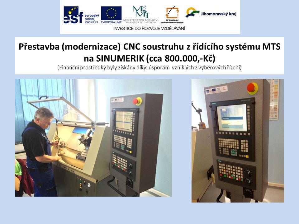 Přestavba (modernizace) CNC soustruhu z řídícího systému MTS na SINUMERIK (cca 800.000,-Kč) (Finanční prostředky byly získány díky úsporám vzniklých z výběrových řízení)