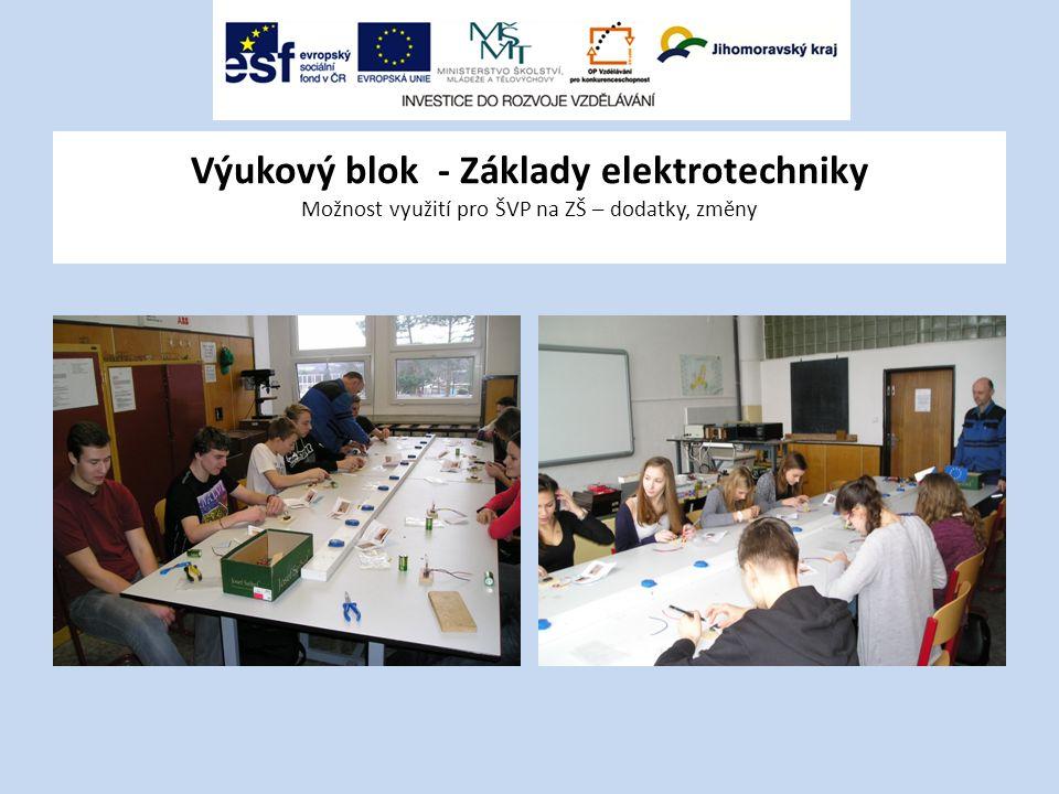 Výukový blok - Základy elektrotechniky Možnost využití pro ŠVP na ZŠ – dodatky, změny