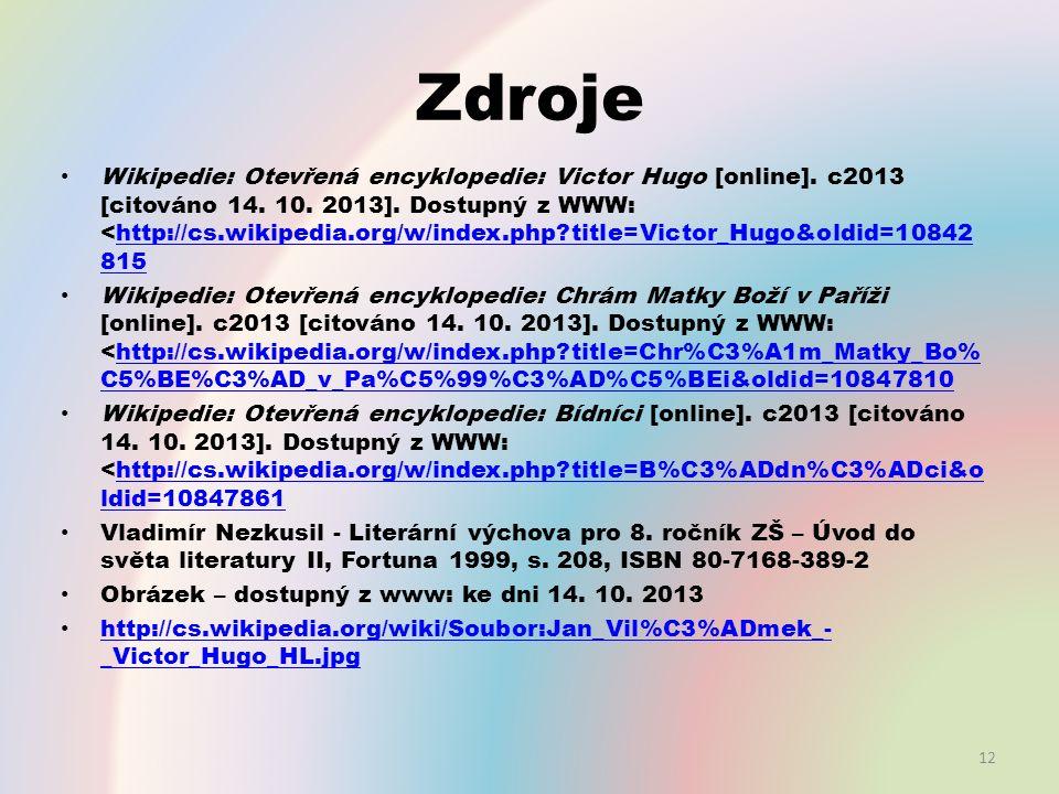 Zdroje Wikipedie: Otevřená encyklopedie: Victor Hugo [online].