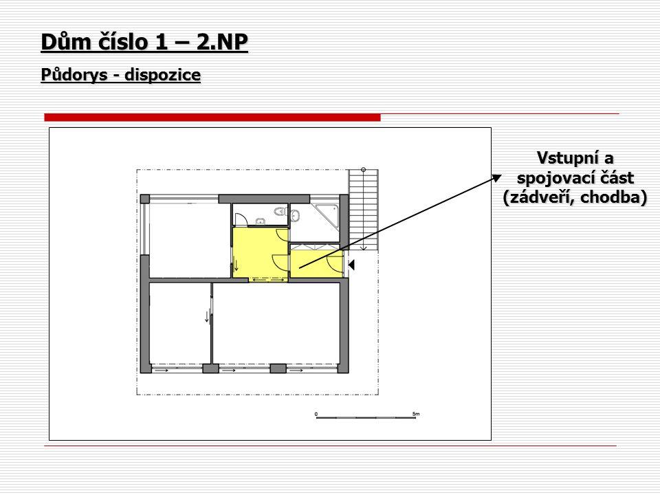 Dům číslo 1 – 2.NP Půdorys - dispozice Vstupní a spojovací část (zádveří, chodba)