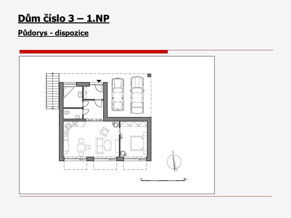 Dům číslo 3 – 1.NP Půdorys - dispozice
