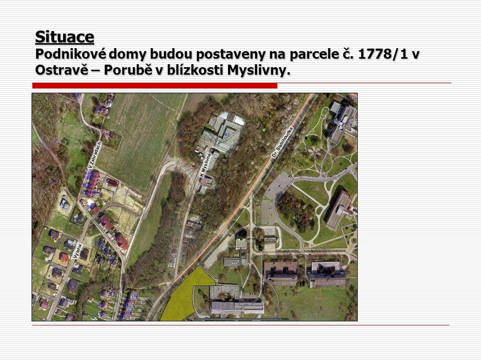 Situace Podnikové domy budou postaveny na parcele č. 1778/1 v Ostravě – Porubě v blízkosti Myslivny.