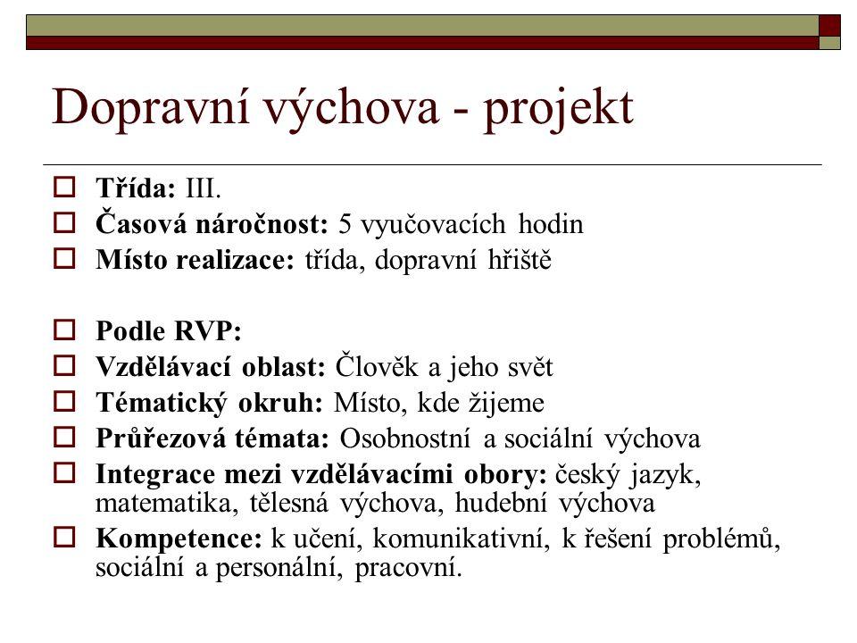 Dopravní výchova - projekt  Třída: III.