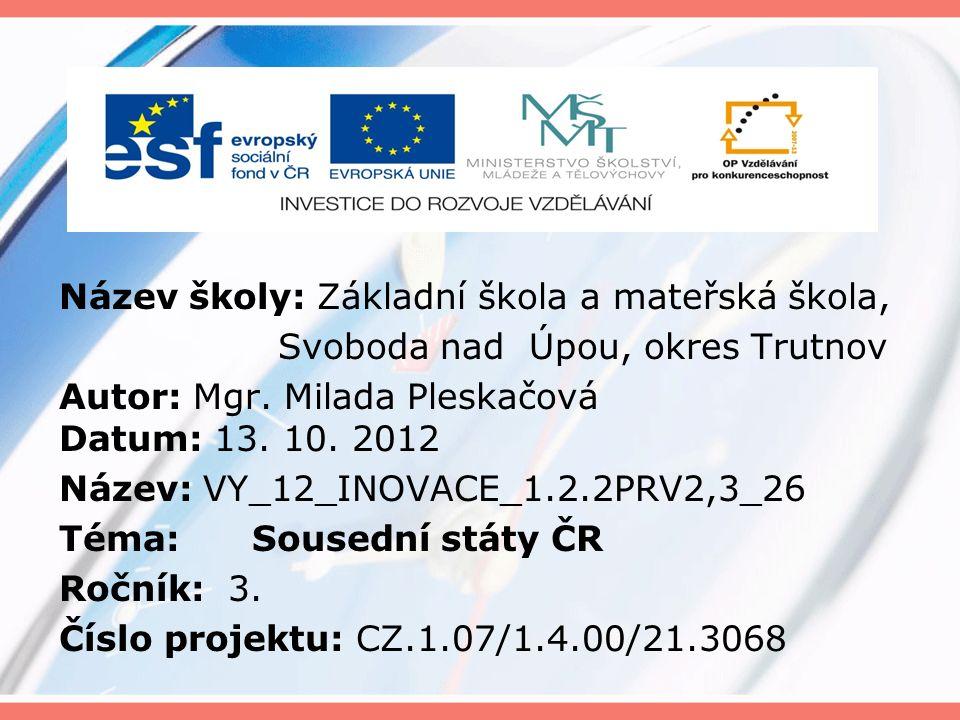 Název školy: Základní škola a mateřská škola, Svoboda nad Úpou, okres Trutnov Autor: Mgr.