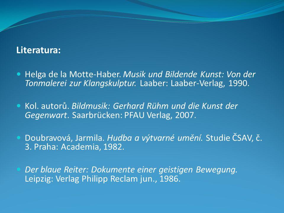 Literatura: Helga de la Motte-Haber. Musik und Bildende Kunst: Von der Tonmalerei zur Klangskulptur. Laaber: Laaber-Verlag, 1990. Kol. autorů. Bildmus