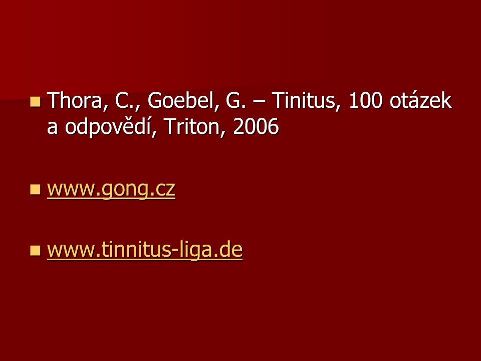 Thora, C., Goebel, G.– Tinitus, 100 otázek a odpovědí, Triton, 2006 Thora, C., Goebel, G.