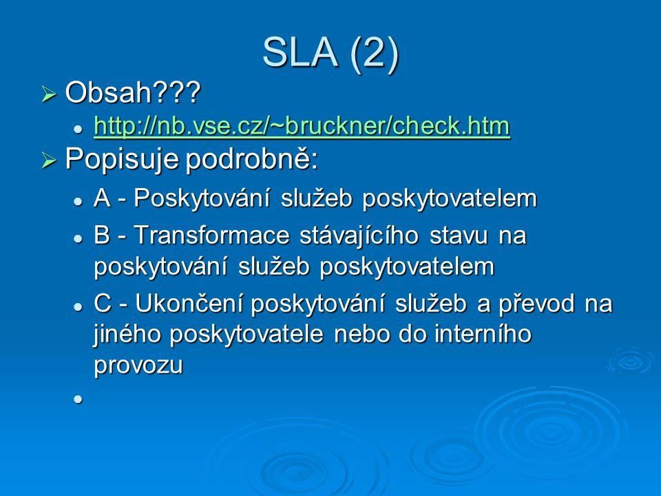 SLA (2)  Obsah??? http://nb.vse.cz/~bruckner/check.htm http://nb.vse.cz/~bruckner/check.htm http://nb.vse.cz/~bruckner/check.htm  Popisuje podrobně: