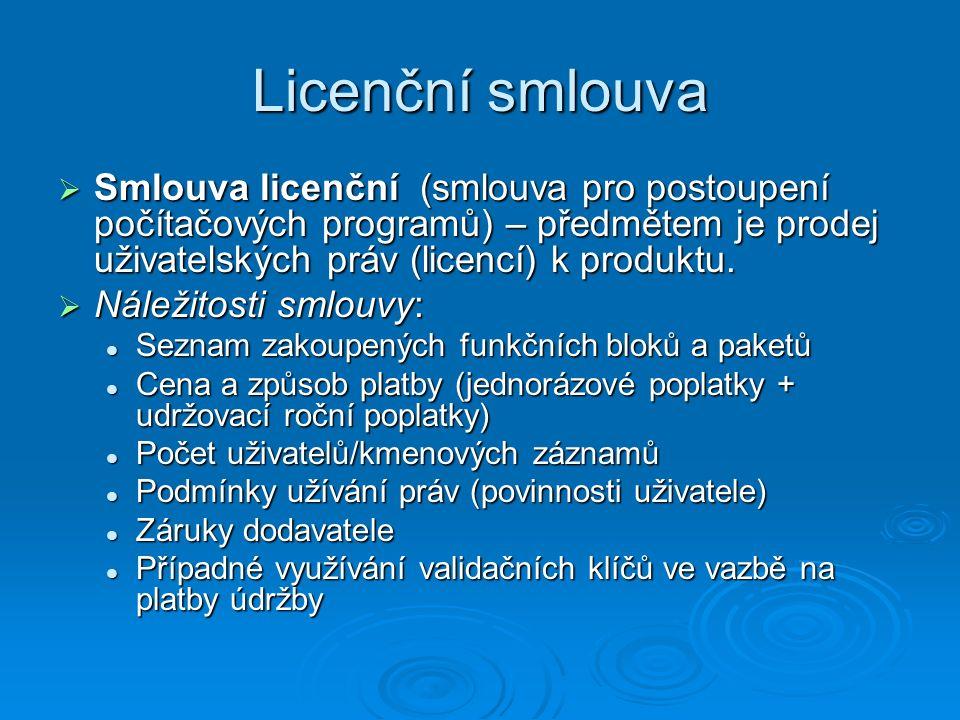 Licenční smlouva  Smlouva licenční (smlouva pro postoupení počítačových programů) – předmětem je prodej uživatelských práv (licencí) k produktu.  Ná